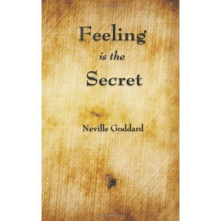 Feeling is the secret_Neville Goddard