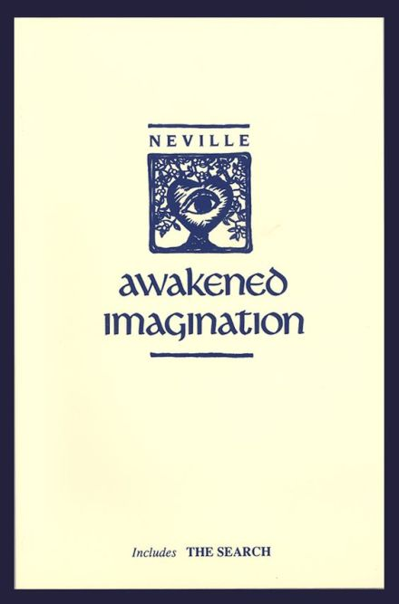 Awakened Imagination - Neville Goddard